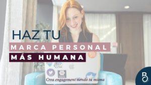 ¿Cómo puedes hacer tu Marca Personal más humana?