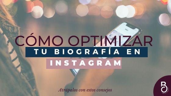 ¿Cómo optimizar tu biografía en Instagram?
