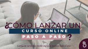 Cómo lanzar un Curso Online