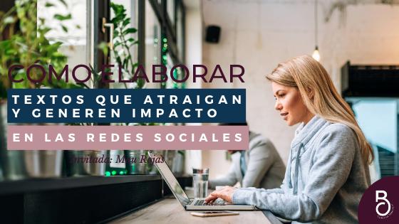 Cómo elaborar textos que atraigan y generen impacto en las Redes Sociales
